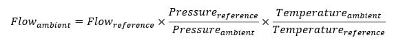 〖Flow〗_ambient=〖Flow〗_reference×〖Pressure〗_reference/〖Pressure〗_ambient ×〖Temperature〗_ambient/〖Temperature〗_reference